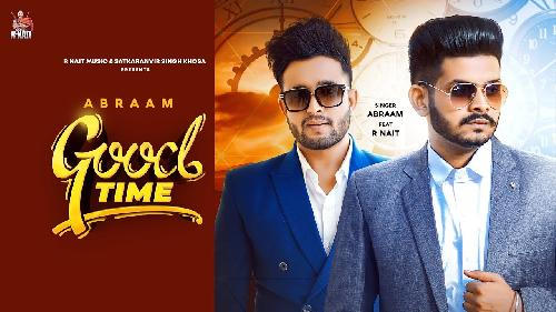 Good Time R Nait Feat Abraam New Punjabi Dj Song 2020 By R Nait, Abraam Poster
