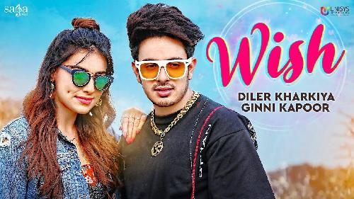 Wish Diler Kharkiya Ft Ginni Kapoor New Song 2020 By Diler Kharkiya Poster